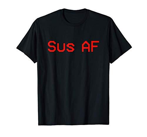 Sus AF Imposter or Crewmate T-Shirt