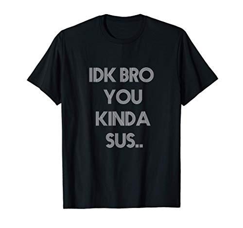 Gaming Meme Impostor Coffee IDK Bro You Kinda Sus T-Shirt
